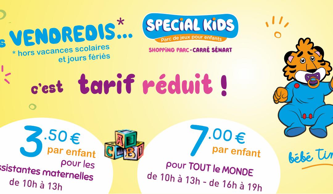 Les VENDREDIS*, c'est TARIF REDUIT ! 3.50€ / enfant pour les assistantes materne