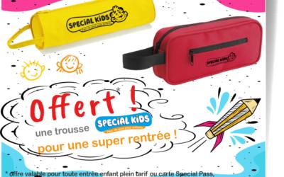 OFFERT*  1 trousse à crayons Special Kids