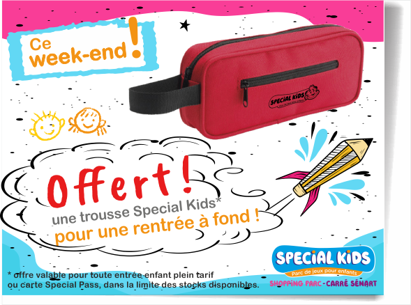 OFFERT* – ce week-end – 1 trousse à crayons Special Kids La rentrée démarre bie
