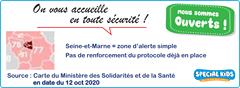 L'image contient peut-être: texte qui dit 'On vous accueille en toute sécurité! nous sommes Ouverts Seine-et-Marne = zone d'alerte simple Pas de renforcement du protocole déjà en place Source: Carte du Ministère des Solidarités et de la Santé en date du 12 oct 2020 SPECiAL KIDS'